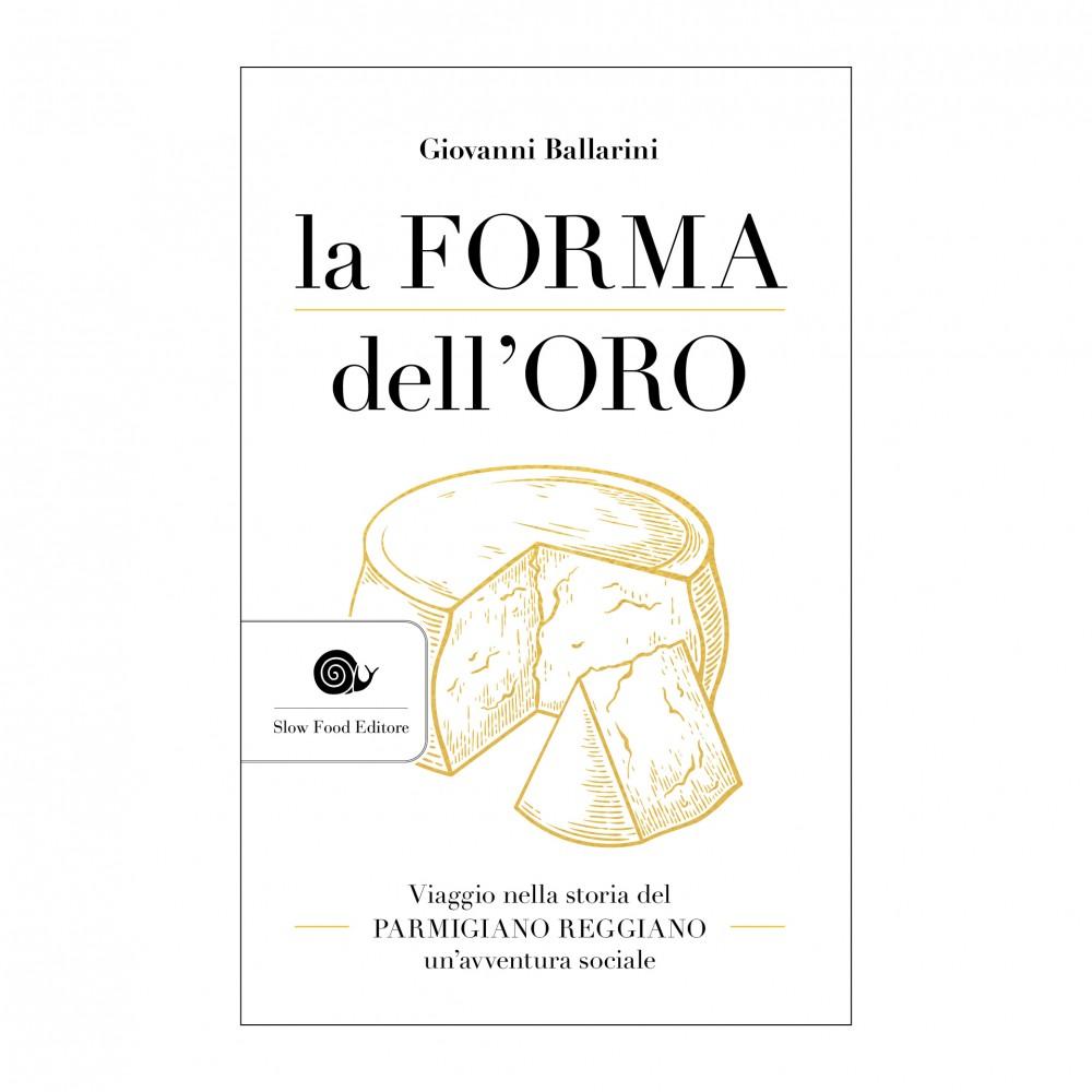 Parmigiano Reggiano La forma dell'oro Giovanni Ballarini